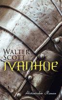 Ivanhoe: Historischer Roman