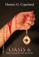 Oasis 6: Medallion of Blood
