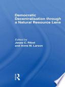 Democratic Decentralisation through a Natural Resource Lens