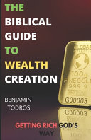 The Biblical Guide To Wealth Creation