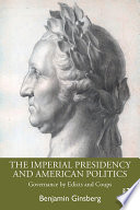 The Imperial Presidency And American Politics