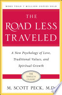 """The Road Less Traveled: A New Psychology of Love, Traditional Values and Spiritual Growth"" by M. Scott Peck"