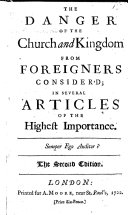 Pdf The Danger of the Church and Kingdom from Foreigners consider'd; in several articles of the highest importance. By Charles Owen, D.D.