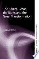 The Radical Jesus  the Bible  and the Great Transformation Book