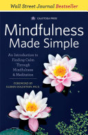 Mindfulness Made Simple: An Introduction to Finding Calm Through Mindfulness & Meditation Pdf/ePub eBook