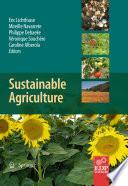 """Sustainable Agriculture"" by Eric Lichtfouse, Mireille Navarrete, Philippe Debaeke, Souchere Véronique, Caroline Alberola"