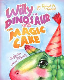 Willy the Dinosaur   the Magic Cake
