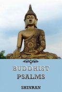 Buddhist Psalms  Annotated Edition