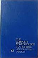 The Complete Concordance To The Bible New King James Version