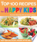 The Top 100 Recipes for Happy Kids
