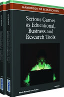 Handbook of Research on Serious Games as Educational  Business and Research Tools