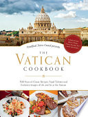 The Vatican Cookbook  Presented by the Pontifical Swiss Guard Book