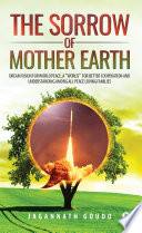 The Sorrow of Mother Earth