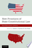 New Frontiers of State Constitutional Law  : Dual Enforcement of Norms