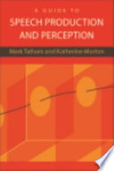 Guide To Speech Production And Perception Book PDF