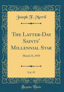 The Latter Day Saints Millennial Star Vol 97 March 21 1935 Classic Reprint