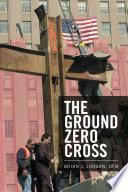 The Ground Zero Cross
