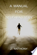 A Manual for Self Mastery