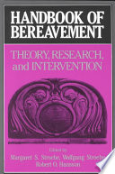 """Handbook of Bereavement: Theory, Research, and Intervention"" by Margaret S. Stroebe, Wolfgang Stroebe, Robert O. Hansson"