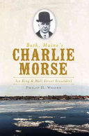 Read Online Bath, Maine's Charlie Morse For Free