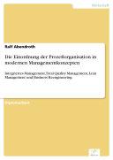 Die Einordnung der Prozeßorganisation in modernen Managementkonzepten