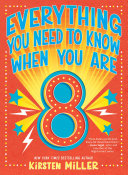 Everything You Need to Know When You Are 8