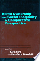 Home Ownership and Social Inequality in Comparative Perspective