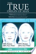 The True Origin of Man