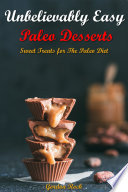Unbelievably Easy Paleo Desserts Book PDF