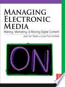 Managing Electronic Media