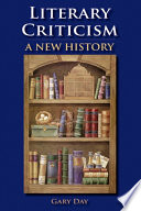 Literary Criticism: A New History