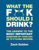 What the F*@# Should I Drink? [Pdf/ePub] eBook