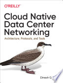 Cloud Native Data Center Networking