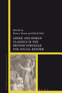 Greek and Roman Classics in the British Struggle for Social Reform