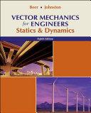 Vector Mechanics for Engineers  Statics and Dynamics