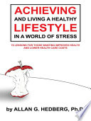 Achieving And Living A Healthy Lifestyle In A World Of Stress Book PDF