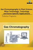 Gas Chromatography in Plant Science, Wine Technology, Toxicology and Some Specific Applications