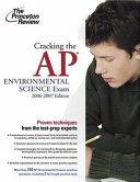 Cracking the AP Environmental Science Exam 2006 2007 Edition