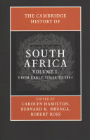 The Cambridge History of South Africa  Volume 1  From Early Times to 1885