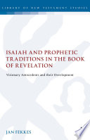 Isaiah and Prophetic Traditions in the Book of Revelation Book