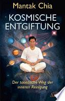 Kosmische Entgiftung  : Der taoistische Weg der inneren Reinigung
