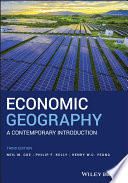 """""""Economic Geography: A Contemporary Introduction"""" by Neil M. Coe, Philip F. Kelly, Henry W. C. Yeung"""