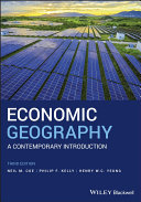Economic geography : a contemporary introduction / Neil M. Coe, Philip F. Kelly, Henry W.C. Yeung