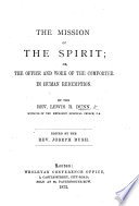 The mission of the Spirit  or  The office and work of the Comforter in human redemption  ed  by J  Bush