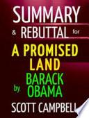 Summary   Rebuttal  A Promised Land  Barack Obama