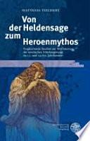 Von der Heldensage zum Heroenmythos