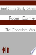 The Chocolate War (Study Guide)  : BookCaps Study Guide