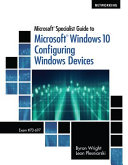 Microsoft Specialist Guide to Microsoft Windows 10, Loose-Leaf Version (Exam 70-697, Configuring Windows Devices)