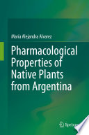 Pharmacological Properties of Native Plants from Argentina Book