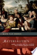 Materialities  : Books, Readers, and the Chanson in Sixteenth-century Europe